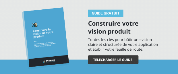 Construire la vision de votre produit : le guide pas à pas