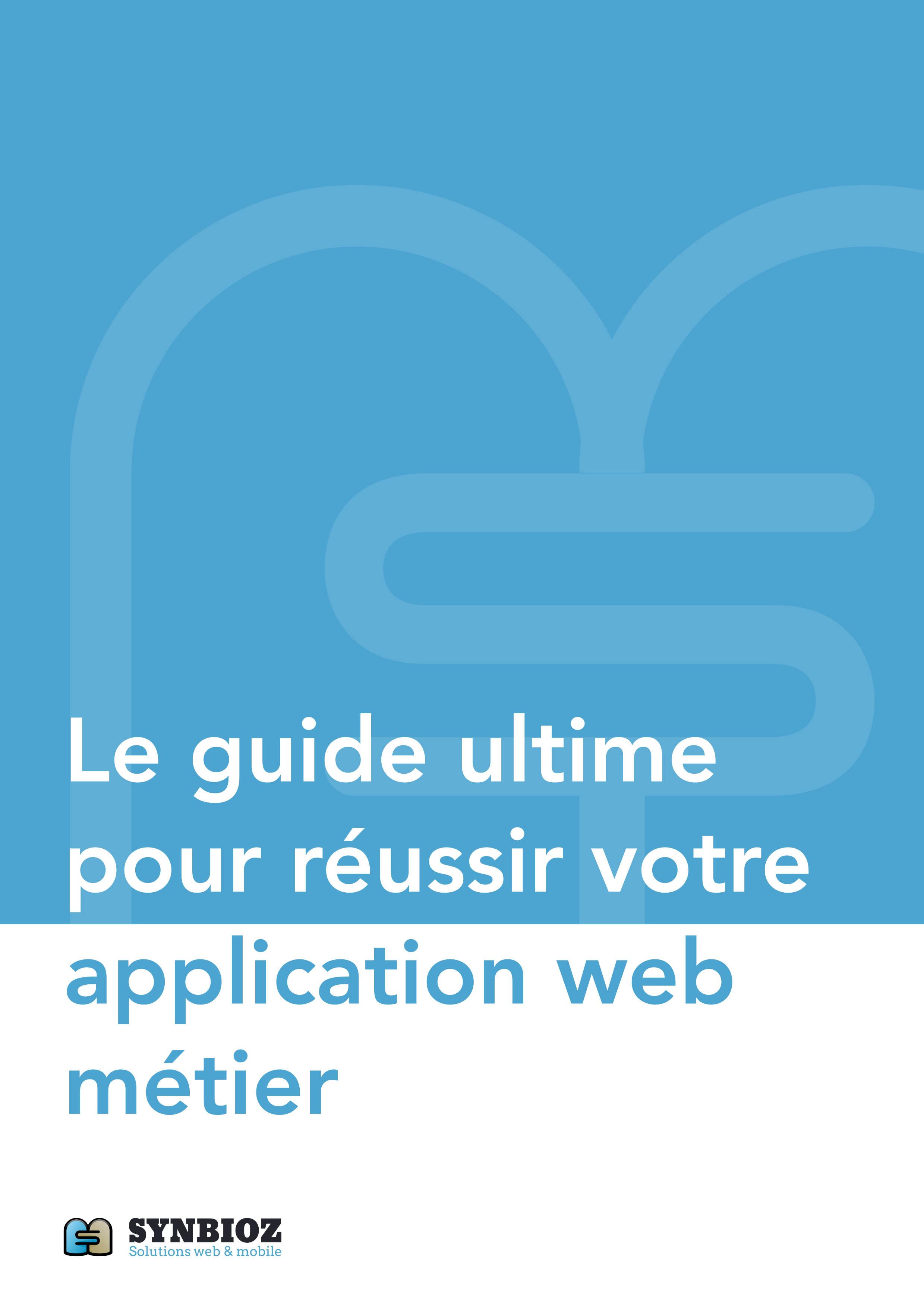 Le guide ultime pour réussir son application web métier