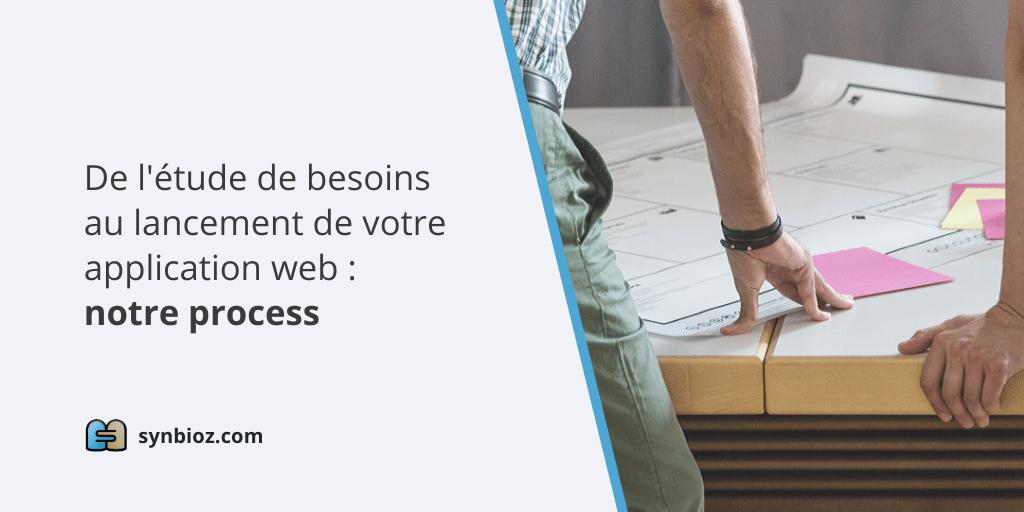 De l'étude de besoins au lancement de votre application web : notre process