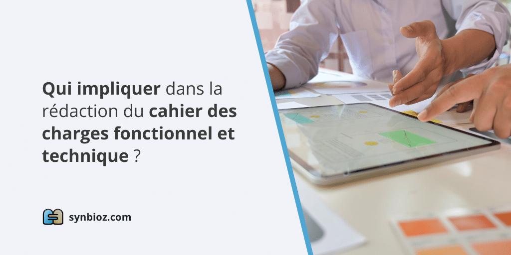 Qui impliquer dans la rédaction du cahier des charges de votre application ?