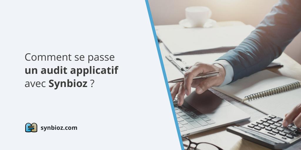 Comment se déroule un audit applicatif avec Synbioz ?