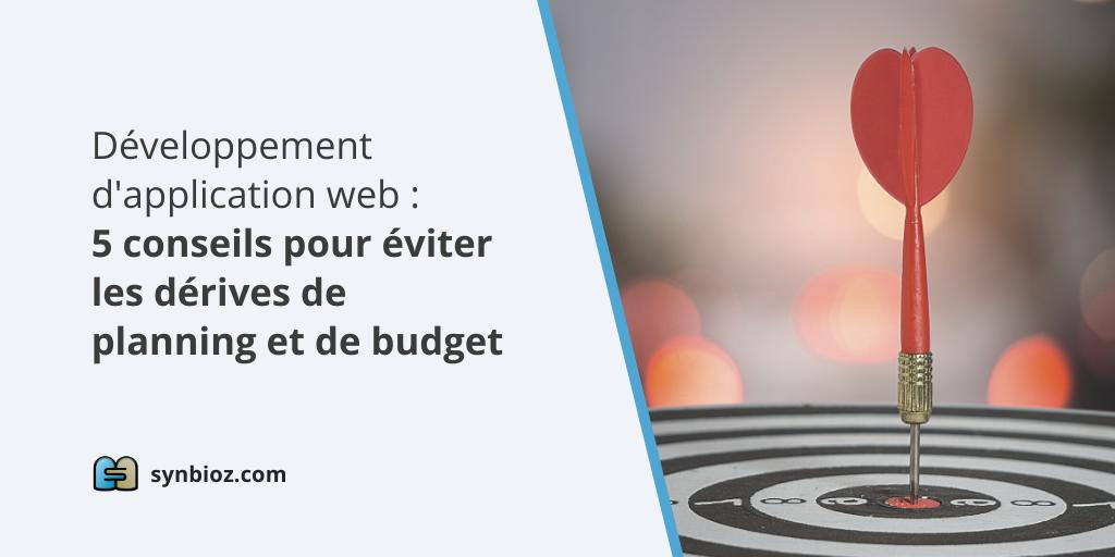 Développement d'application web : 5 conseils pour éviter les dérives de planning et de budget