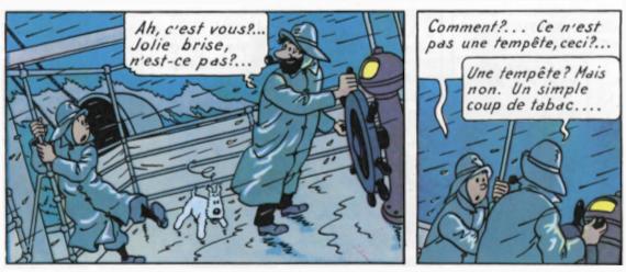Capitaine Haddock: Ah, c'est vous? Jolie brise, n'est-ce pas?